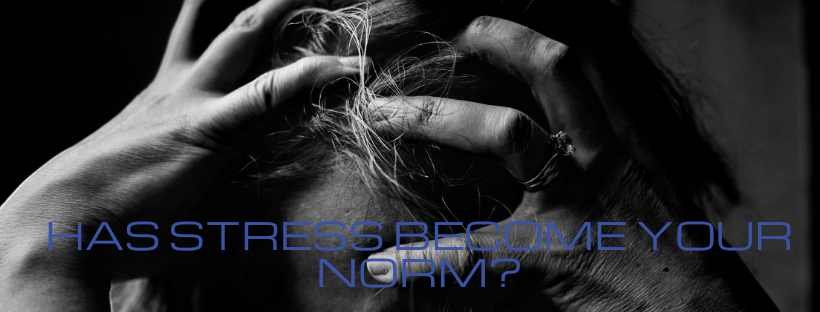 Has Stress Become Your Norm?