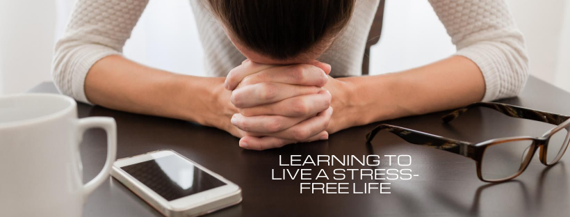 Learning to Live a Stress-Free Life
